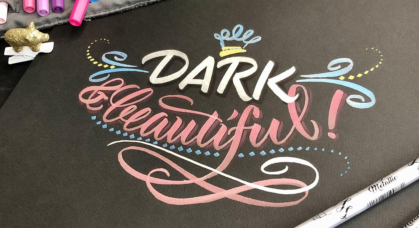 """Dark & Beautiful"" – Zoom-Handlettering-Workshop<br /> Donnerstag, 18. 03.2021, 18.00 - 20.30 Uhr"